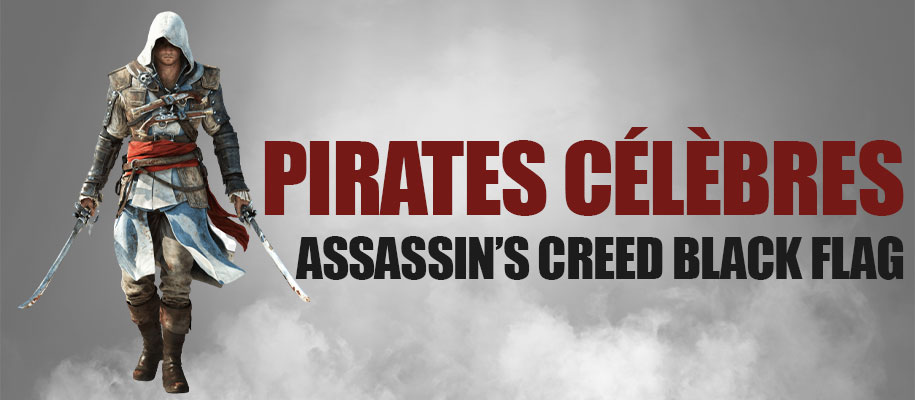 Pirates célèbres dans assassin's creed Black Flag