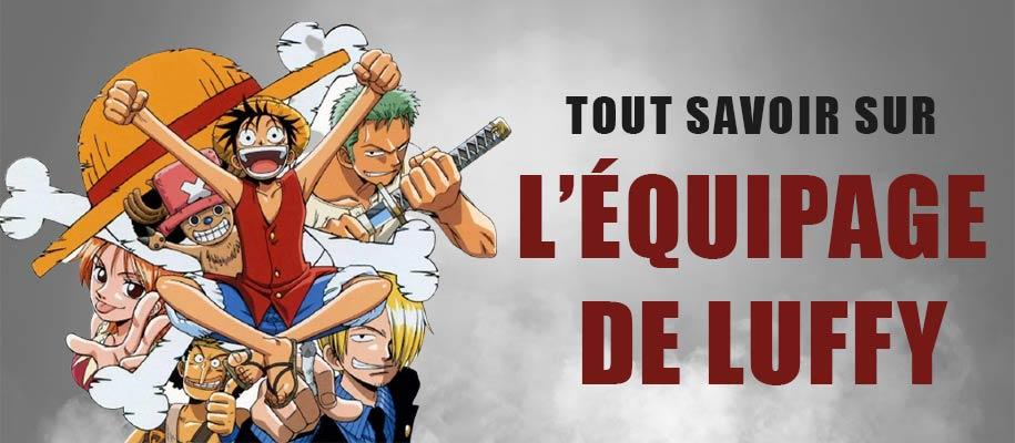 Tout savoir sur l'équipage de Luffy